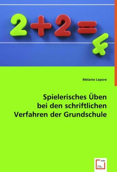 Spielerisches Üben bei den schriftlichen Verfahren der Grundschule