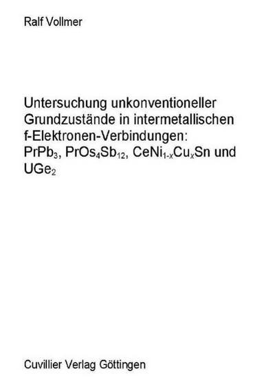 Untersuchung unkonventioneller Grundzustände in intermetallischen f-Elektronen-Verbindungen: PrPb3, PrOs4Sb12, CeNi1-XCuxSn und UGe2