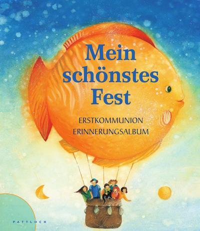 Mein schönstes Fest: Erstkommunion - Erinnerungsalbum