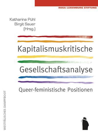 Kapitalismuskritische Gesellschaftsanalyse: queerfeministische Positionen