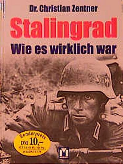 Stalingrad - Wie es wirklich war