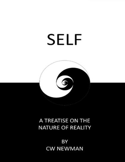 Self: A Treatise On the Nature of Reality