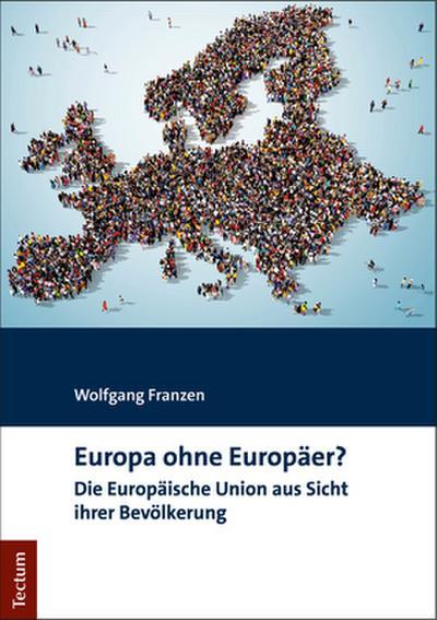 Europa ohne Europäer?: Die Europäische Union aus Sicht ihrer Bevölkerung