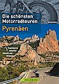 Die schönsten Motorradtouren Pyrenäen; Traumt ...