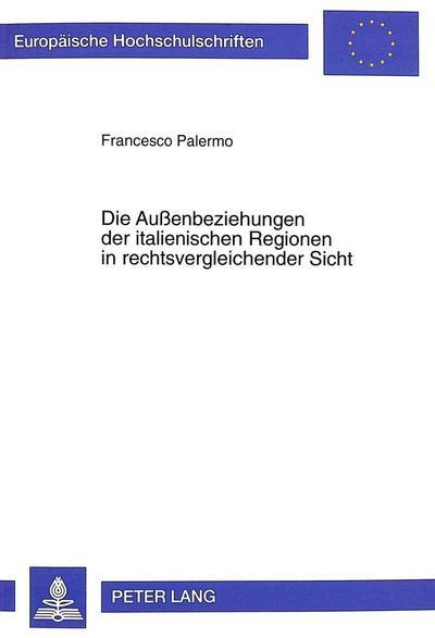 Die Außenbeziehungen der italienischen Regionen in rechtsvergleichender Sicht