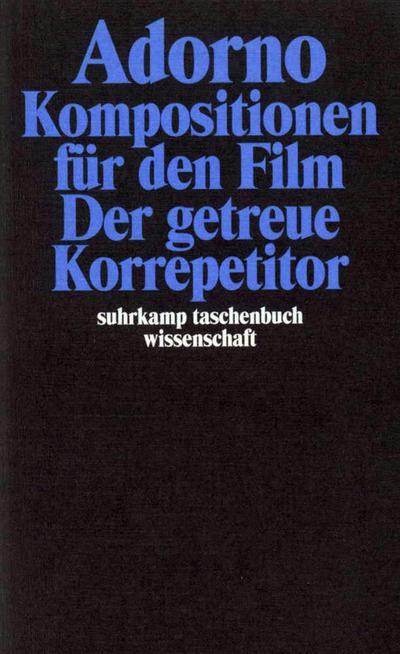 Gesammelte Schriften in 20 Bänden: Band 15: Komposition für den Film. Der getreue Korrepetitor (suhrkamp taschenbuch wissenschaft)