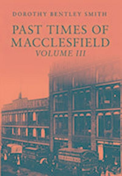 Past Times of Macclesfield Volume III
