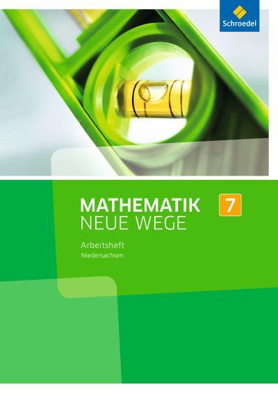Mathematik Neue Wege SI 7. Arbeitsheft. G8. Niedersachsen
