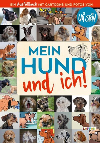 Mein Hund und ich!: Das Ausfüllbuch für Hundefreunde