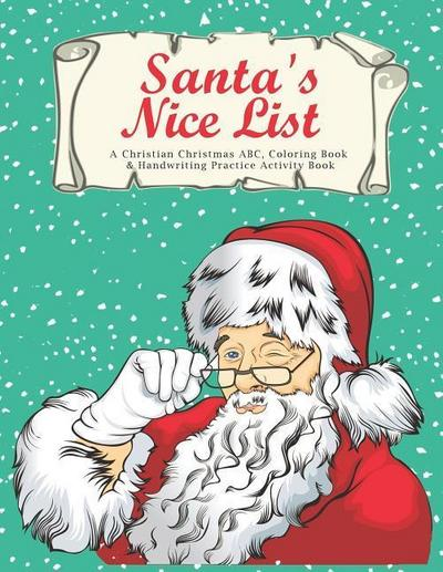 Santa's Nice List: A Christian Christmas ABC Coloring & Handwriting Practice Activity Book