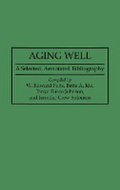 Aging Well: A Selected, Annotated Bibliography