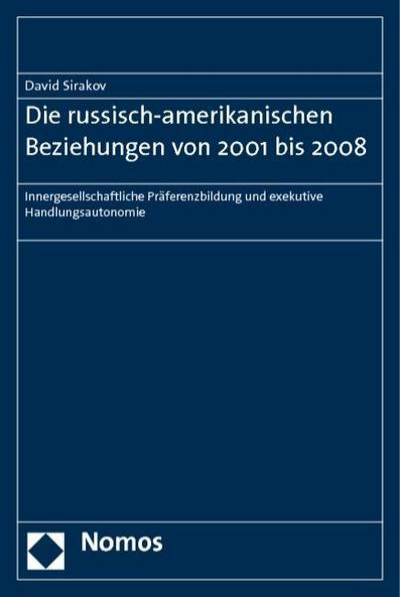 Die russisch-amerikanischen Beziehungen von 2001 bis 2008