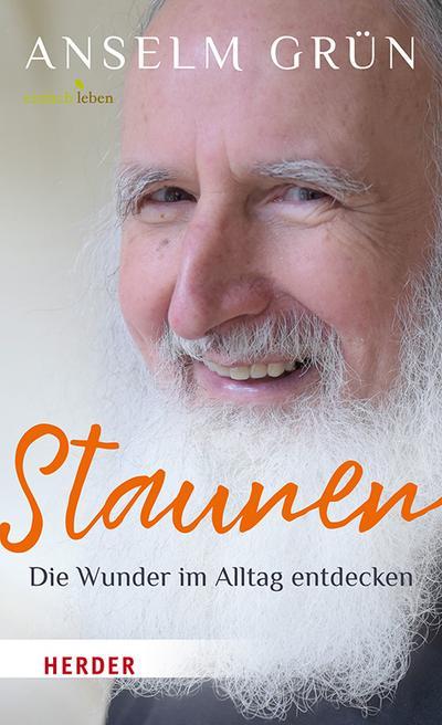 Staunen - Die Wunder im Alltag entdecken; Hrsg. v. Walter, Rudolf; Deutsch; durchgeh. zweifarbig, mit Illustrationen