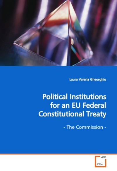Political Institutions for an EU Federal Constitutional Treaty