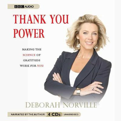 Thank You Power: Making the Science of Gratitude Work for You