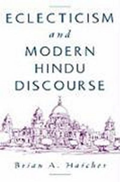 Eclecticism & Modern Hindu Discourse