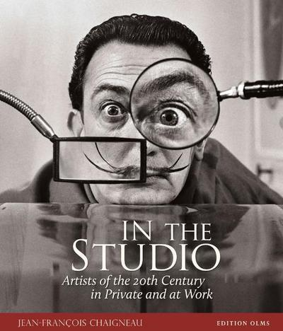 In the Studio: Artists of the 20th Century in Private and at Work