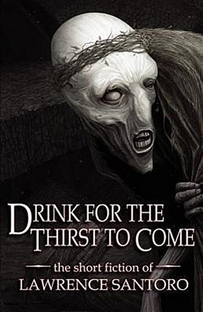 Drink for the Thirst to Come