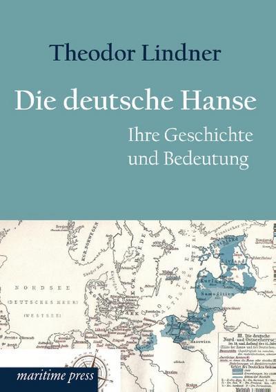 Die deutsche Hanse: Ihre Geschichte und Bedeutung
