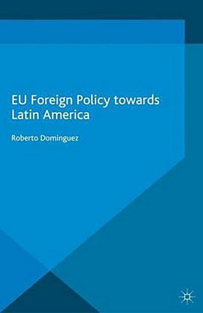 EU Foreign Policy Towards Latin America