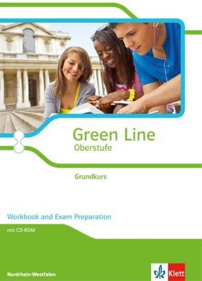 Green Line Oberstufe. Klasse 11/12 (G8), Klasse 12/13 (G9). Grundkurs. Workbook and Exam Preparation mit CD-ROM. Ausgabe 2015. Nordrhein-Westfalen