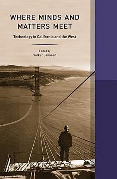 Where Minds and Matters Meet: Technology in California and the West
