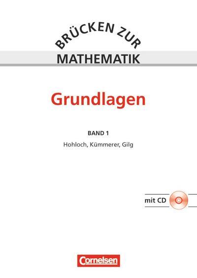 Brücken zur Mathematik: Band 1 - Grundlagen (4., neubearbeitete Auflage): Vorkurs für Studienanfänger. Schülerbuch mit CD-ROM