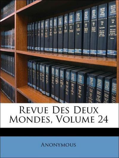 Revue Des Deux Mondes, Volume 24