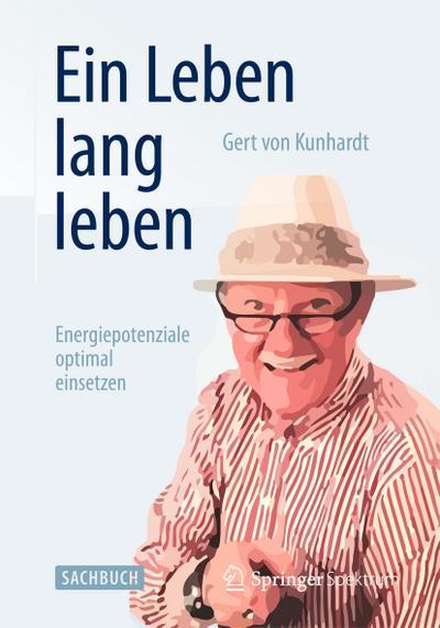 Ein Leben lang leben: Energiepotenziale optimal einsetzen