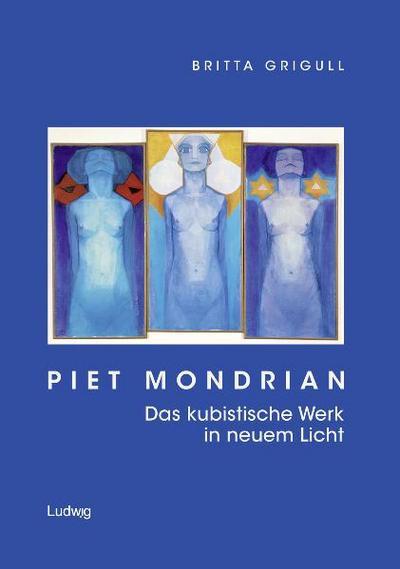 Piet Mondrian. Das kubistische Werk in neuem Licht