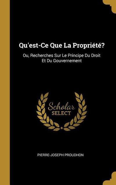 Qu'est-Ce Que La Propriété?: Ou, Recherches Sur Le Principe Du Droit Et Du Gouvernement