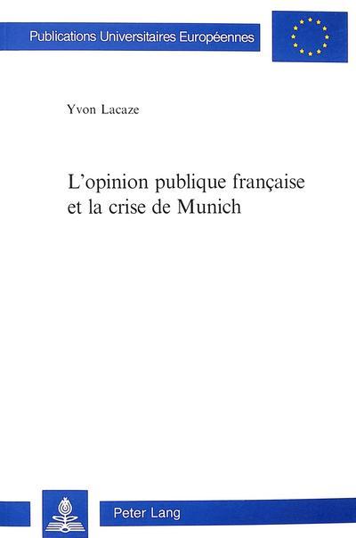 L'opinion publique française et la crise de Munich