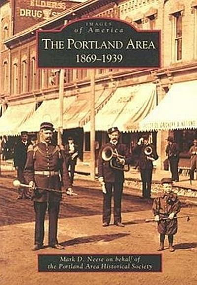 The Portland Area:: 1869-1939
