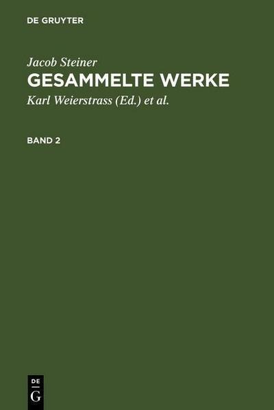 Jacob Steiner: Gesammelte Werke. Band 2