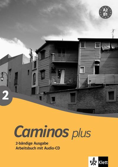 Caminos plus 2: Spanisch als 3. Fremdsprache. Arbeitsbuch mit Audio-CD