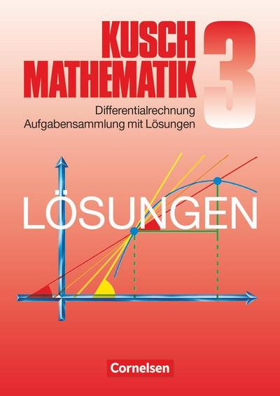 Mathematik. Lösungsbuch zu Teil 3: Differentialrechnung