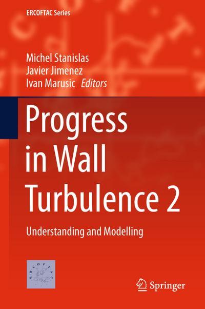Progress in Wall Turbulence 2