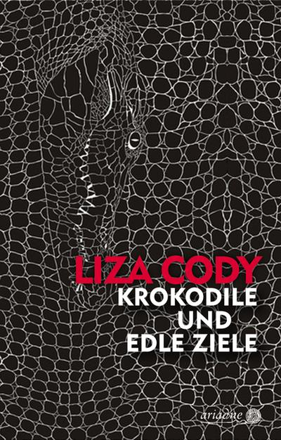 Krokodile und edle Ziele; Ariadne; Übers. v. Laudan, Else; Deutsch