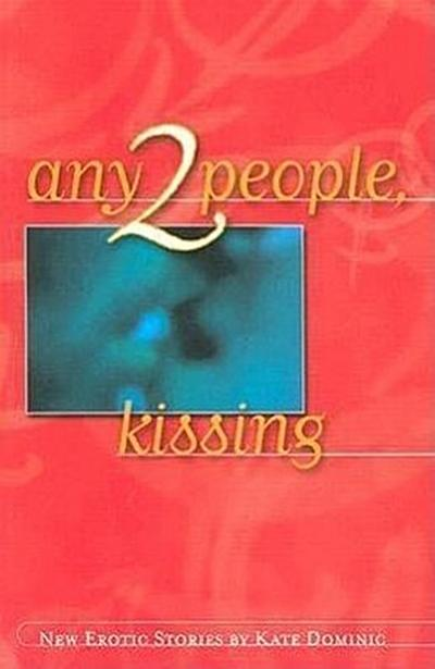 Any 2 People, Kissing