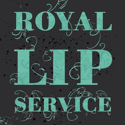 Royal Lip Service 03