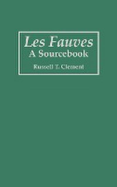 Les Fauves: A Sourcebook