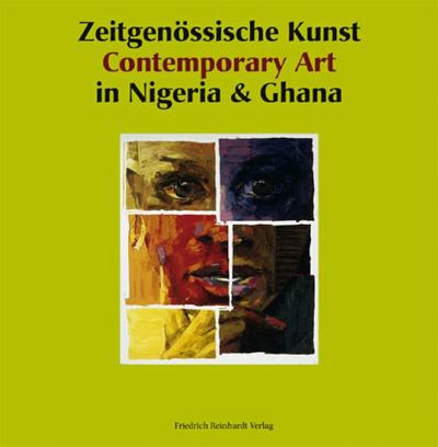 Zeitgenössische Kunst in Nigeria  & Ghana /Contemporary Art in Nigeria & Ghana