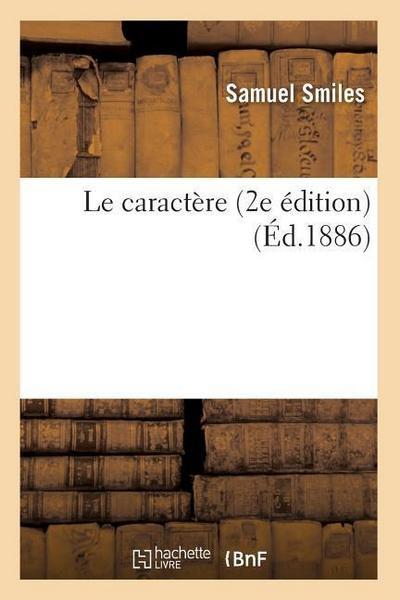 Le Caractère (2e Édition) (Éd.1886)