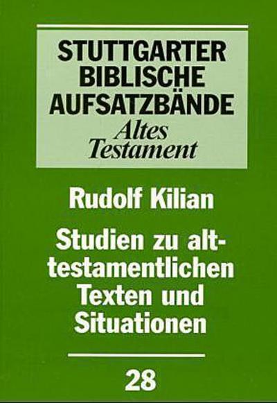 Studien zu alttestamentlichen Texten und Situationen