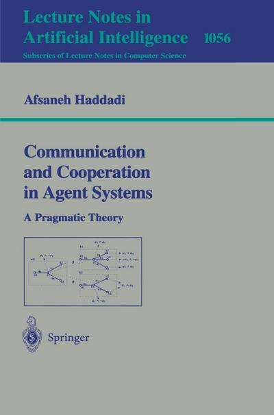 Communication and Cooperation in Agent Systems