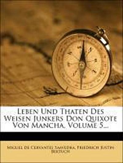Leben und Thaten des weisen Junkers Don Quixote von Mancha, Fünfter Theil