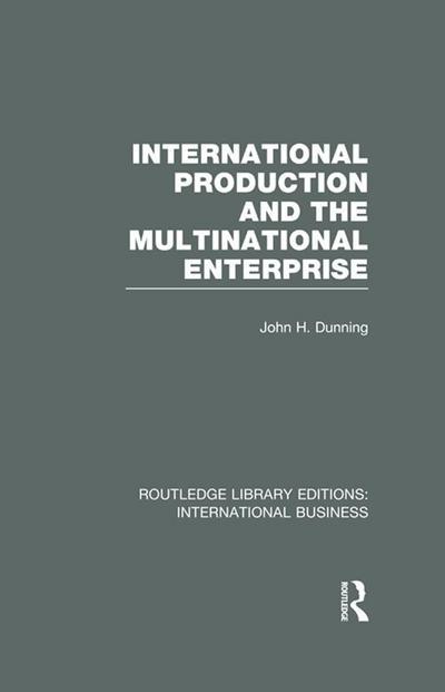 International Production and the Multinational Enterprise (RLE International Business)