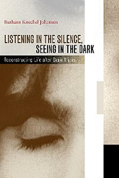 Listening in the Silence, Seeing in the Dark