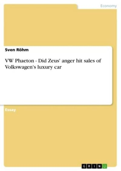 VW Phaeton - Did Zeus' anger hit sales of Volkswagen's luxury car