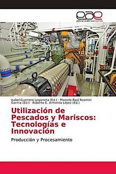 Utilización de Pescados y Mariscos: Tecnologías e Innovación